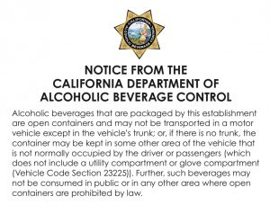 alcoholic beverages that are packaged by this restaurant are open containers and may not be transported in a vehicle except for the trunk or away from passengers.